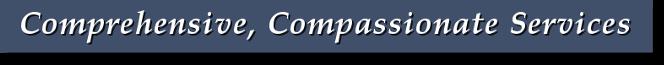 Comprehensive, Compassionate Services